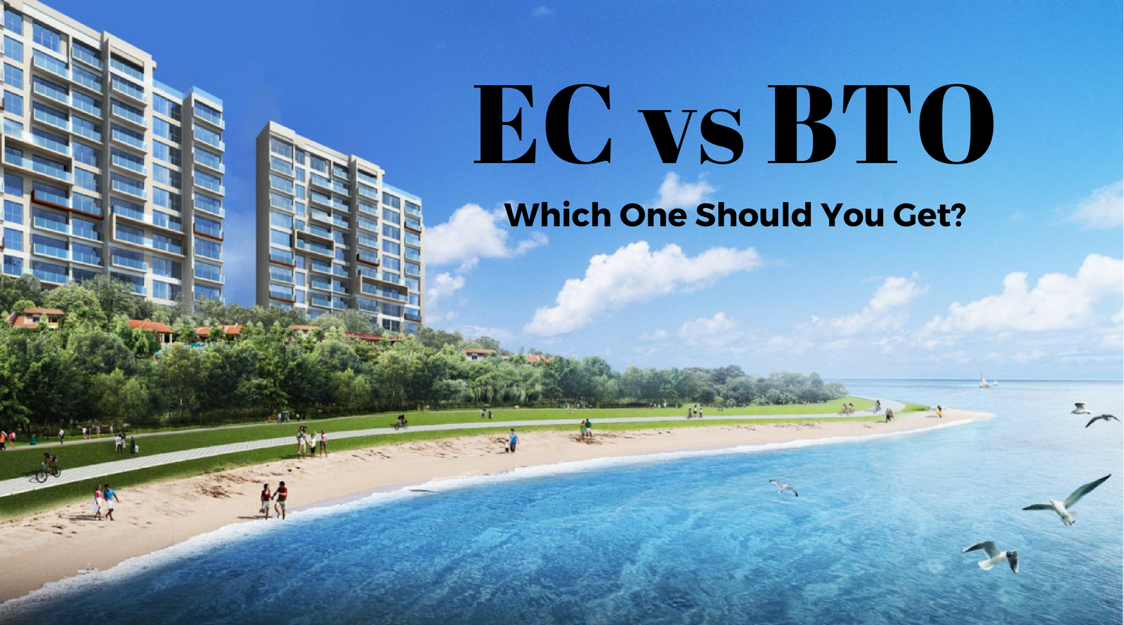 Answering Singaporeans' Question On: EC vs BTO