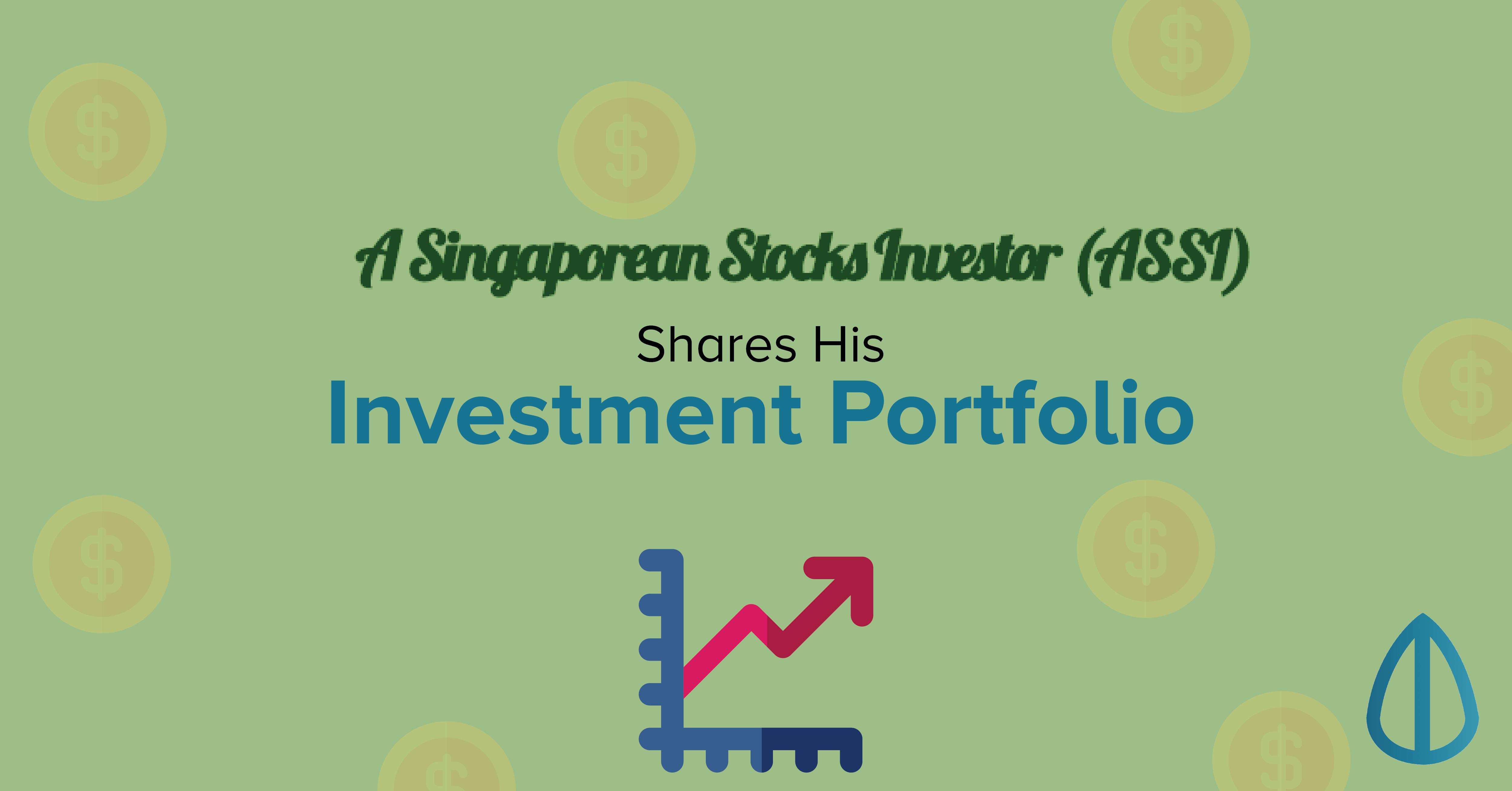 A Singaporean Stocks Investor (AK) Shares His Portfolio And Advice For Investors