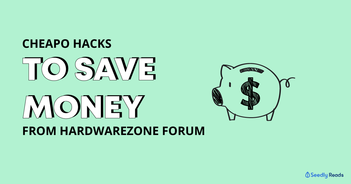 Cheapo Hacks to save money hardwarezone
