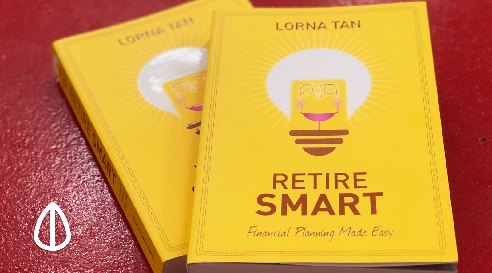 Retire Smart Singapore by Lorna Tan Seedly