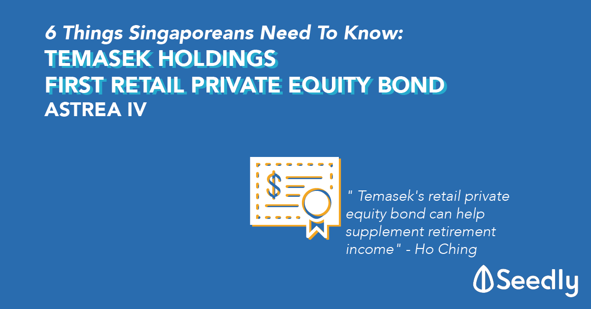 6 Things Singaporean Needs To Know About Temasek Holdings First Retail Private Equity Bond, Astrea IV