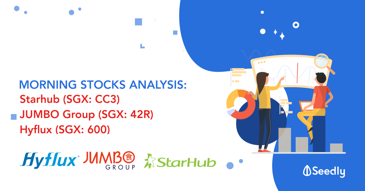 3 Interesting Stocks You Might Have Missed Out - StarHub Ltd, JUMBO Group, Hyflux