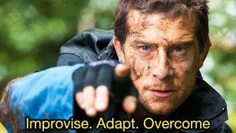 improvise adapt overcome beargrills