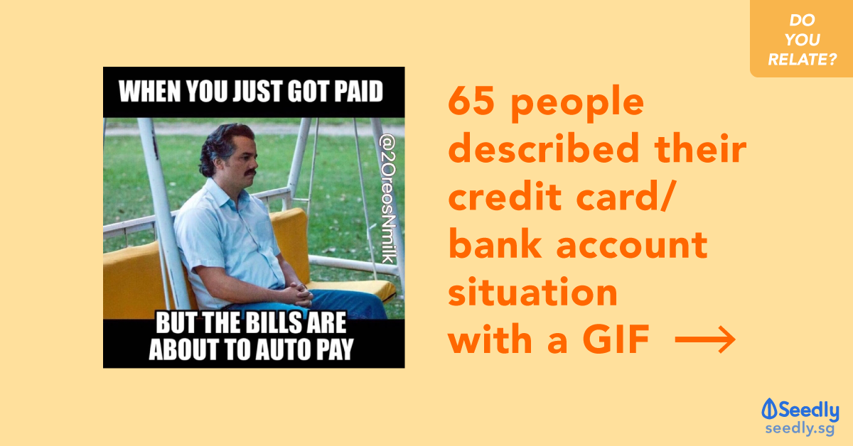 We Asked Singaporeans To Describe Their Bank Account Situation With A GIF, and These Are Their Reponses.
