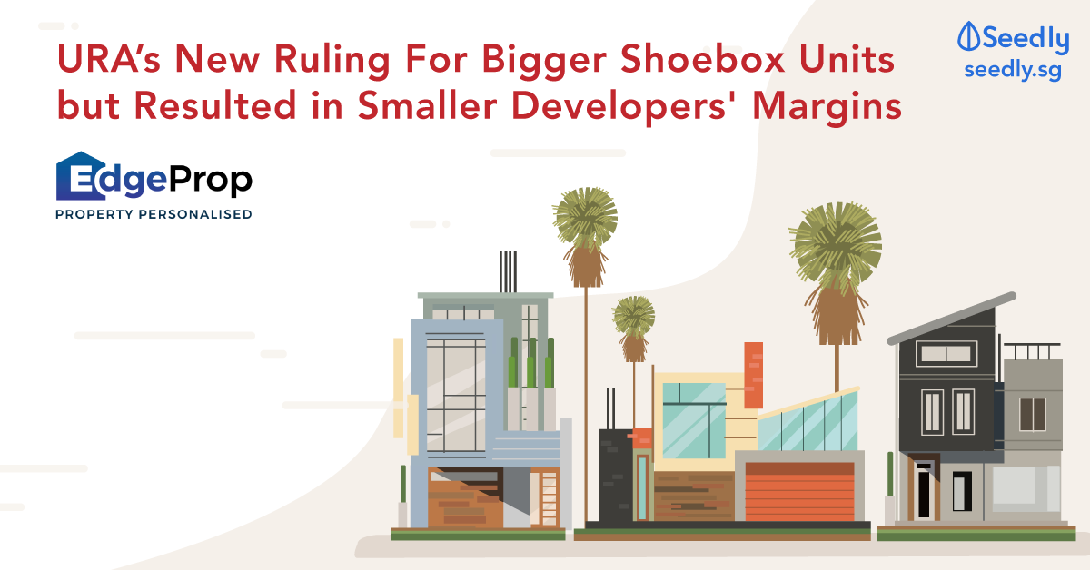 URA New Ruling For Bigger Shoebox Units But Resulted In Smaller Developers' Margins