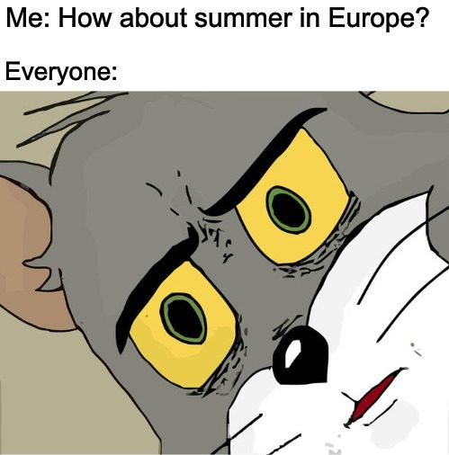Summer In Europe Meme