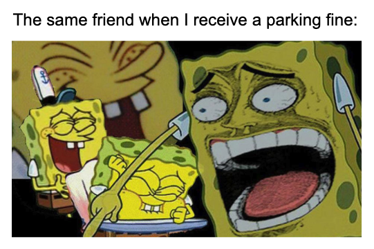 Friend Laughing At My Parking Fine