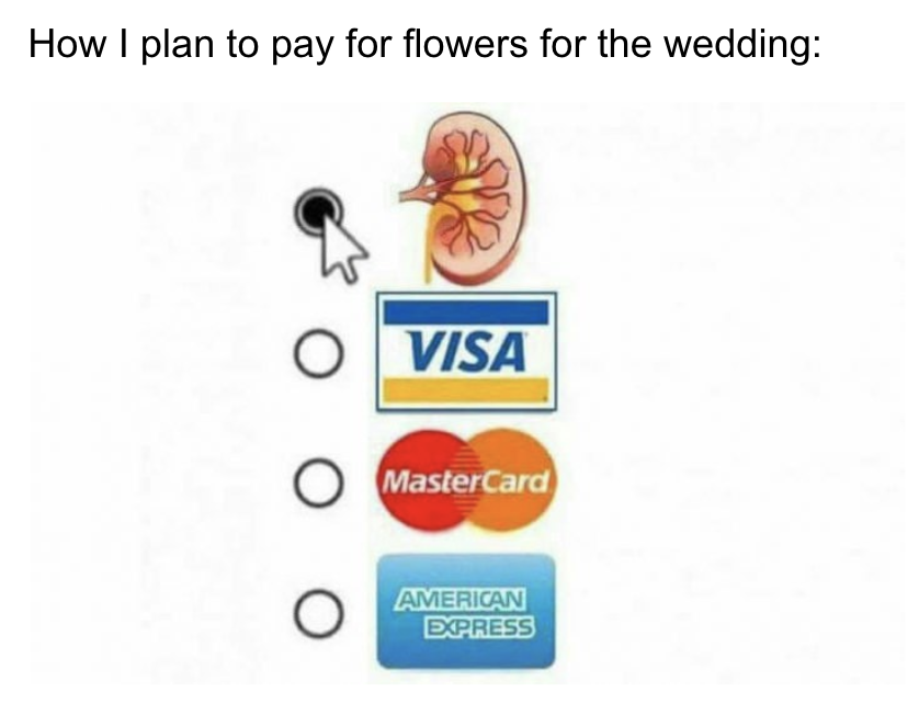 Paying For Wedding Flowers With Kidney