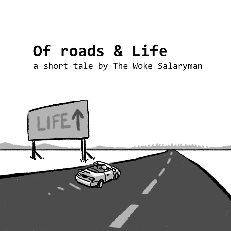 Woke Salaryman Of Roads & Life A Short Tale #1