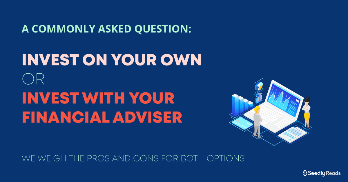 Invest on your own vs financial adviser