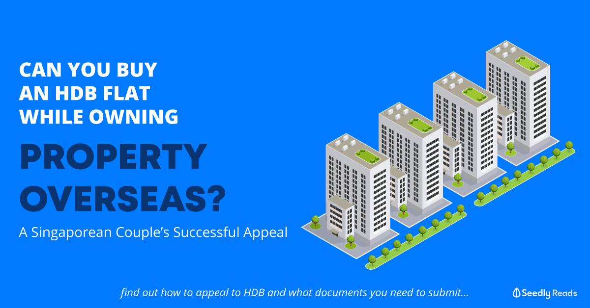 Seedly Buy HDB Flat While Owning Property Overseas