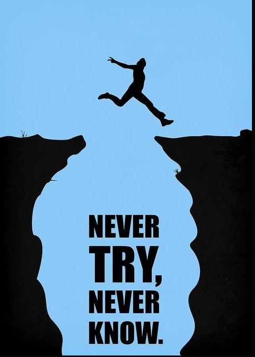 motivational poster quote never try never know