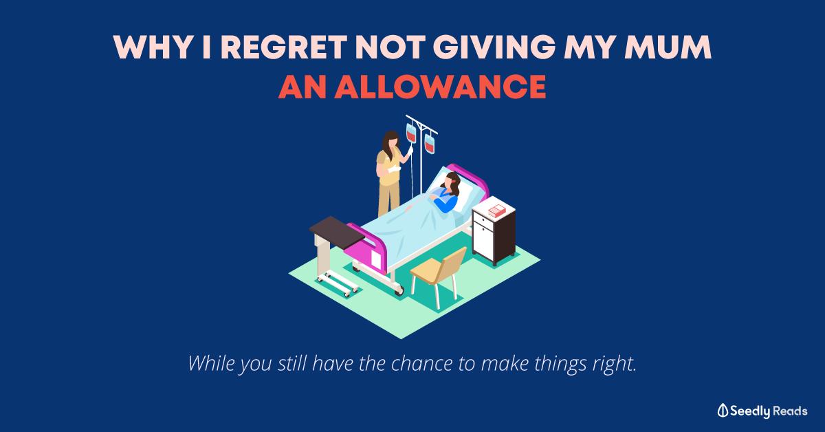 Regret not giving mum allowance